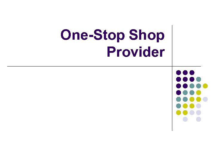 One-Stop Shop Provider