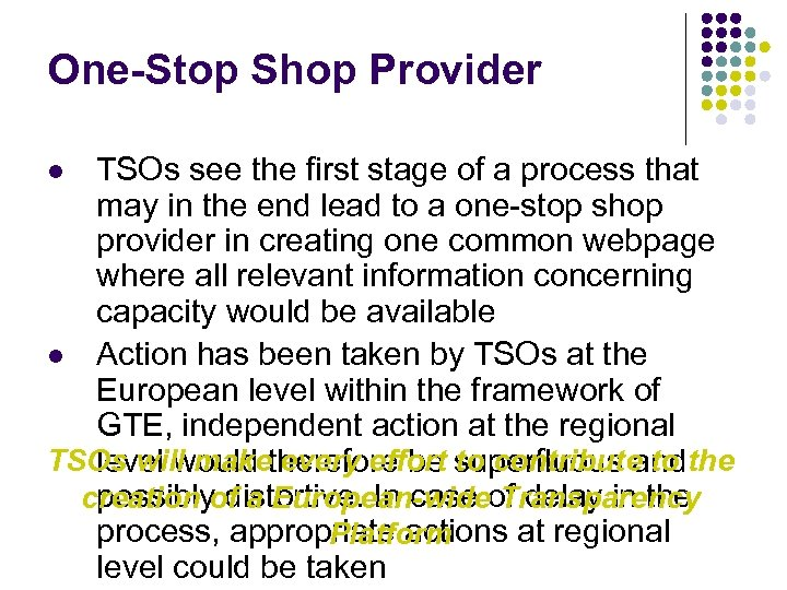 One-Stop Shop Provider TSOs see the first stage of a process that may in