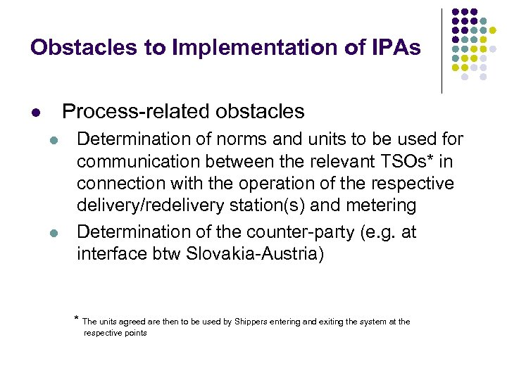 Obstacles to Implementation of IPAs Process-related obstacles l l l Determination of norms and