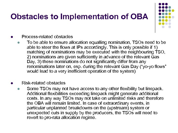 Obstacles to Implementation of OBA l l Process-related obstacles To be able to ensure