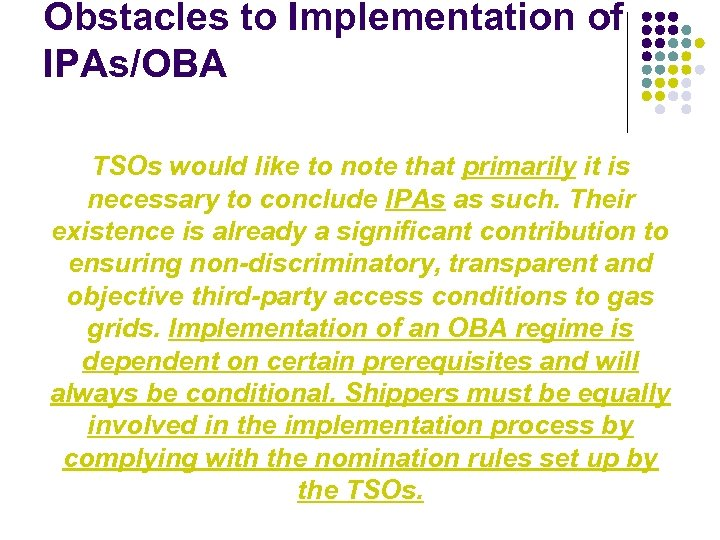 Obstacles to Implementation of IPAs/OBA TSOs would like to note that primarily it is