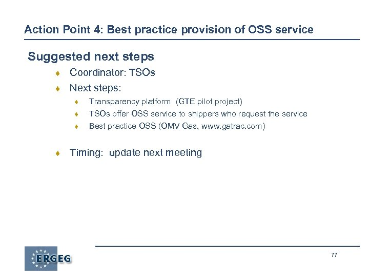 Action Point 4: Best practice provision of OSS service Suggested next steps ¨ Coordinator: