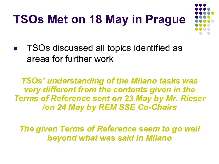 TSOs Met on 18 May in Prague l TSOs discussed all topics identified as