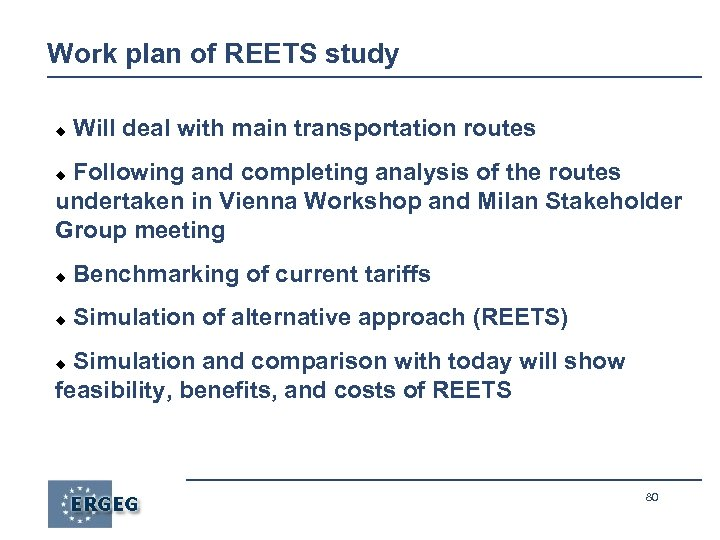 Work plan of REETS study Will deal with main transportation routes Following and completing