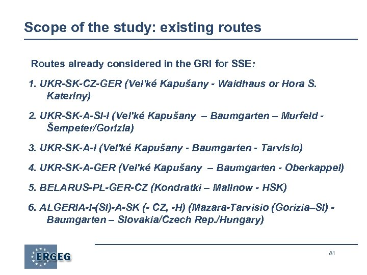 Scope of the study: existing routes Routes already considered in the GRI for SSE: