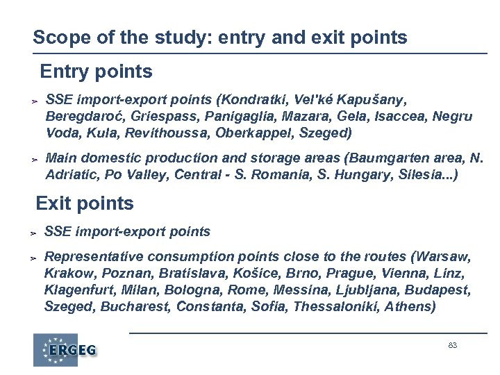 Scope of the study: entry and exit points Entry points ➢ ➢ SSE import-export