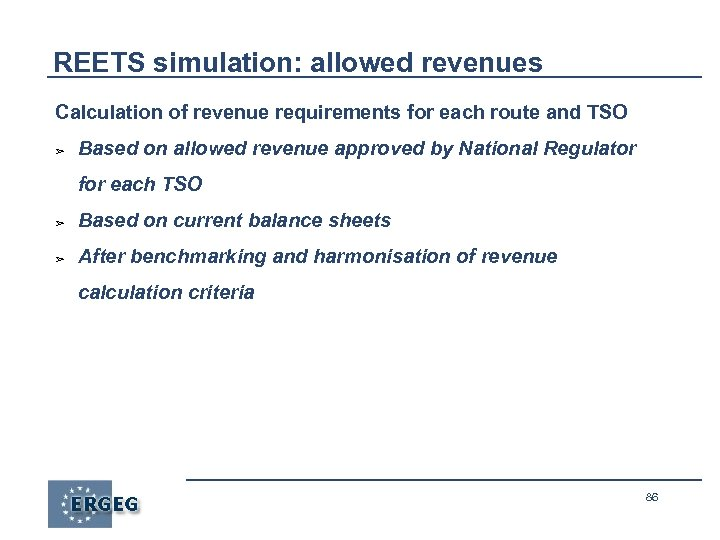 REETS simulation: allowed revenues Calculation of revenue requirements for each route and TSO ➢