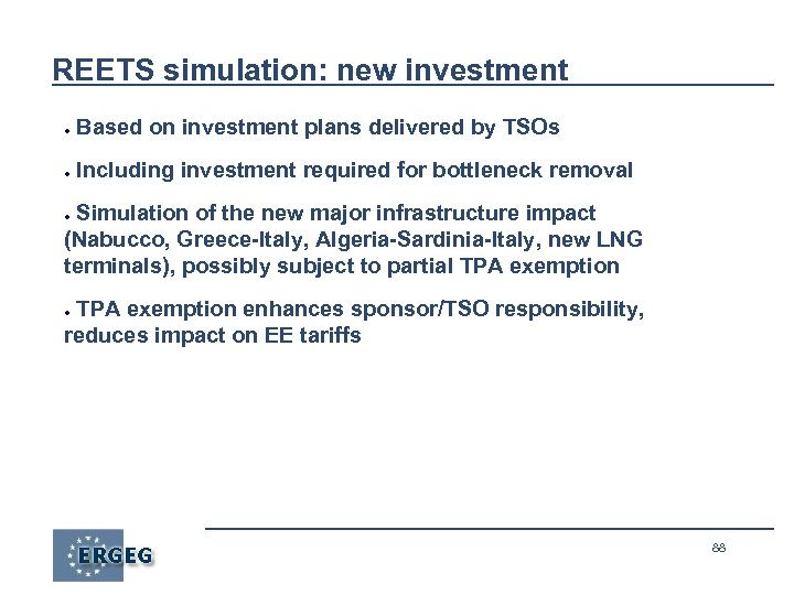 REETS simulation: new investment ● Based on investment plans delivered by TSOs ● Including