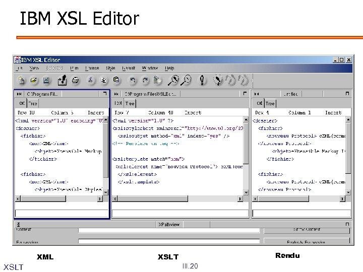 IBM XSL Editor XML XSLT Rendu XSLT III. 20
