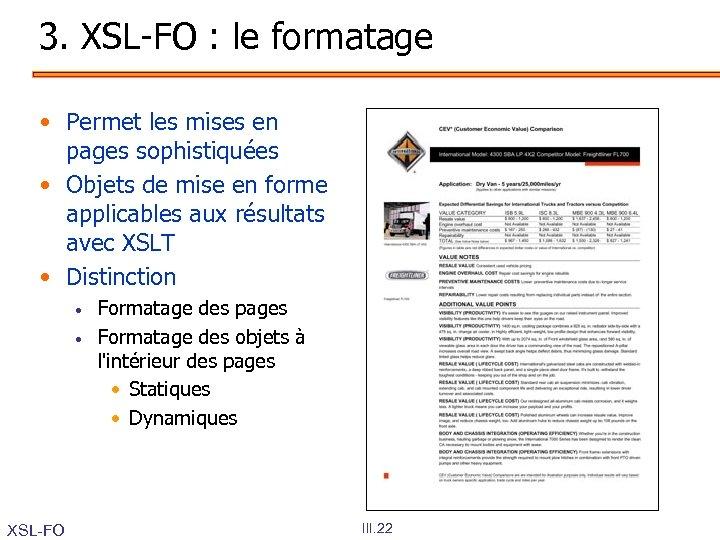 3. XSL-FO : le formatage • Permet les mises en pages sophistiquées • Objets