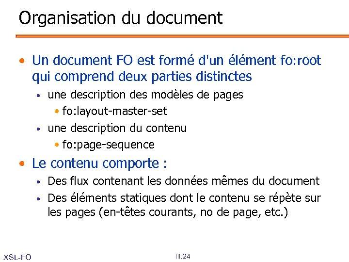 Organisation du document • Un document FO est formé d'un élément fo: root qui