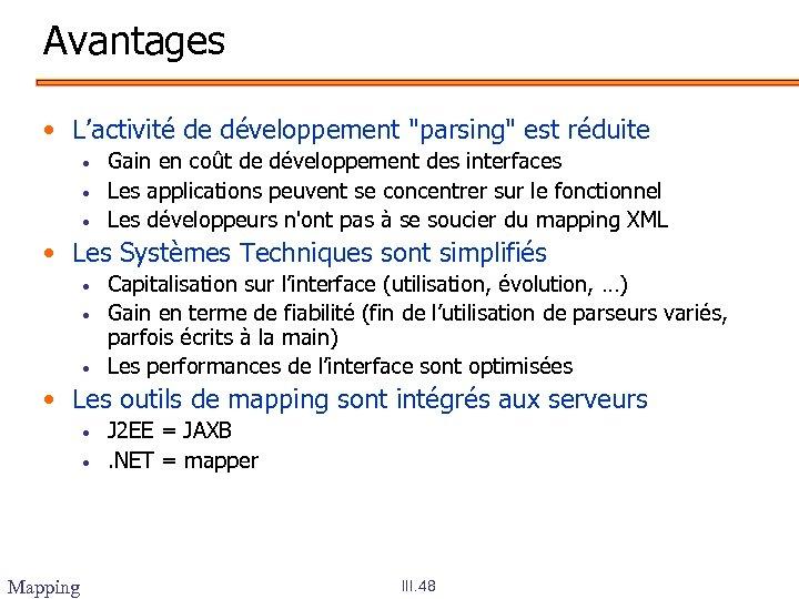 Avantages • L'activité de développement
