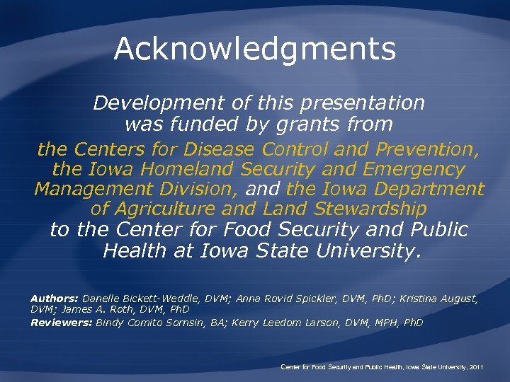 Acknowledgments Development of this presentation was funded by grants from the Centers for Disease