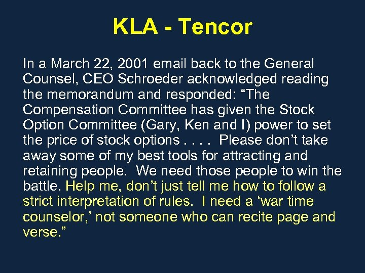 KLA - Tencor In a March 22, 2001 email back to the General Counsel,