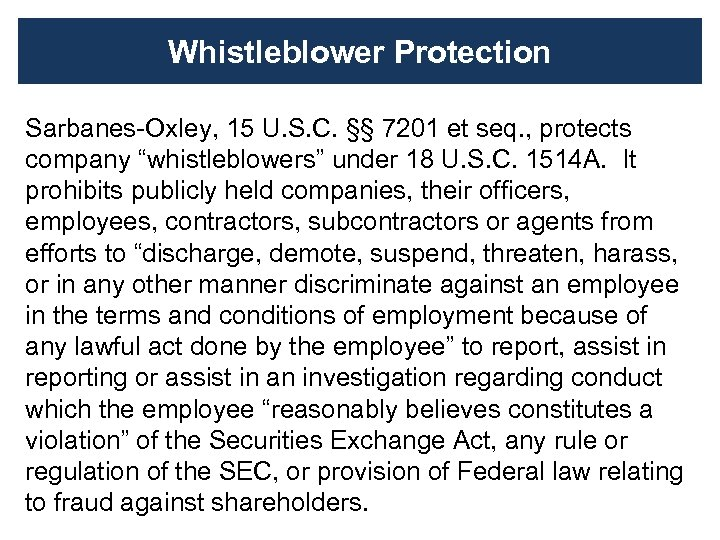 Whistleblower Protection Sarbanes-Oxley, 15 U. S. C. §§ 7201 et seq. , protects company