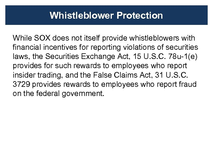 Whistleblower Protection While SOX does not itself provide whistleblowers with financial incentives for reporting