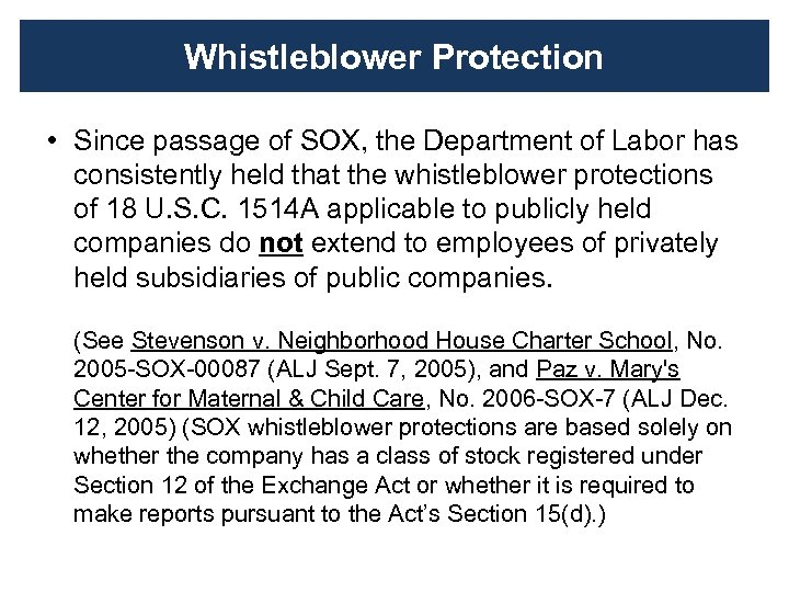 Whistleblower Protection • Since passage of SOX, the Department of Labor has consistently held