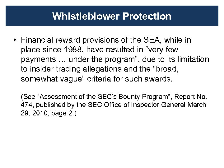 Whistleblower Protection • Financial reward provisions of the SEA, while in place since 1988,