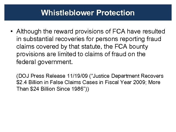 Whistleblower Protection • Although the reward provisions of FCA have resulted in substantial recoveries