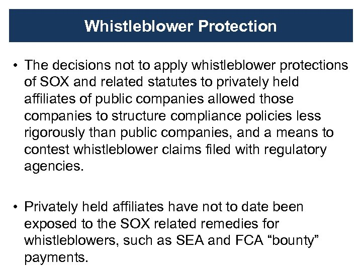 Whistleblower Protection • The decisions not to apply whistleblower protections of SOX and related