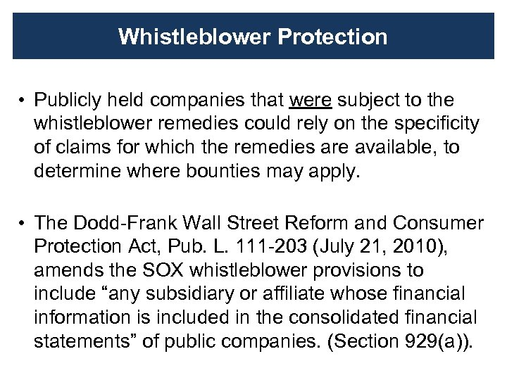 Whistleblower Protection • Publicly held companies that were subject to the whistleblower remedies could