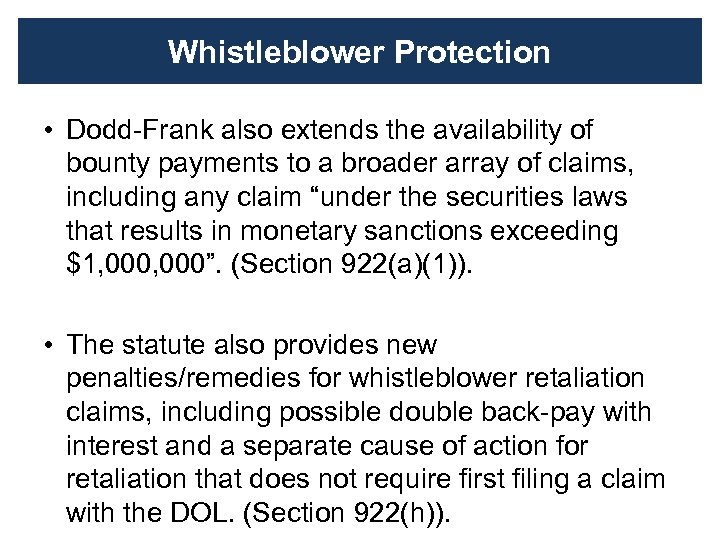 Whistleblower Protection • Dodd-Frank also extends the availability of bounty payments to a broader