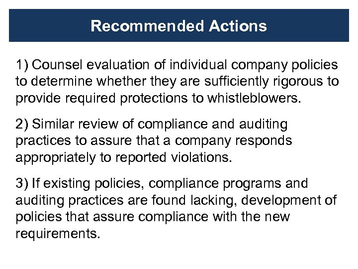 Recommended Actions 1) Counsel evaluation of individual company policies to determine whether they are