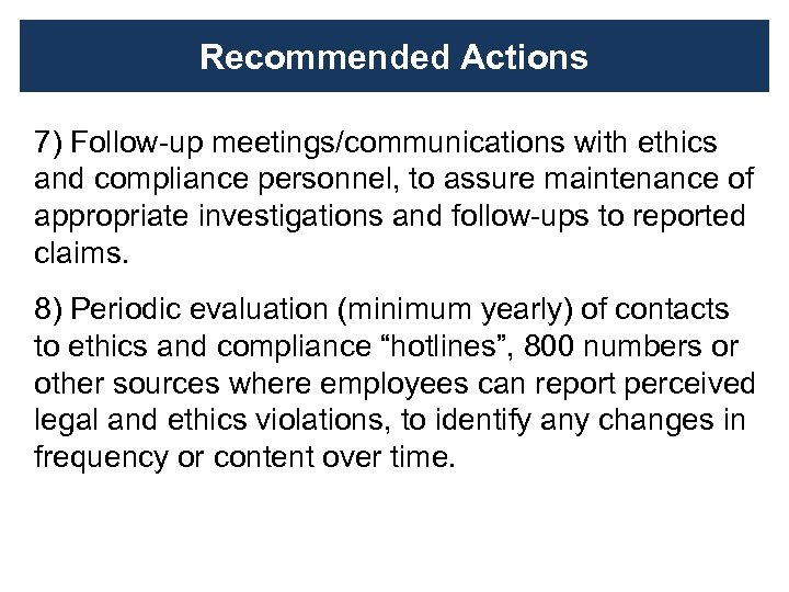 Recommended Actions 7) Follow-up meetings/communications with ethics and compliance personnel, to assure maintenance of