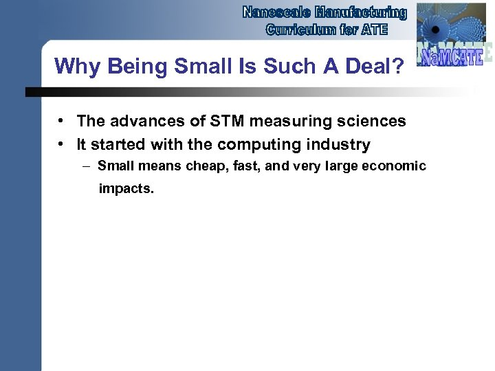 Why Being Small Is Such A Deal? • The advances of STM measuring sciences