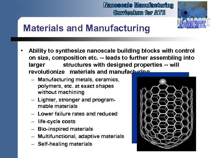 Materials and Manufacturing • Ability to synthesize nanoscale building blocks with control on size,