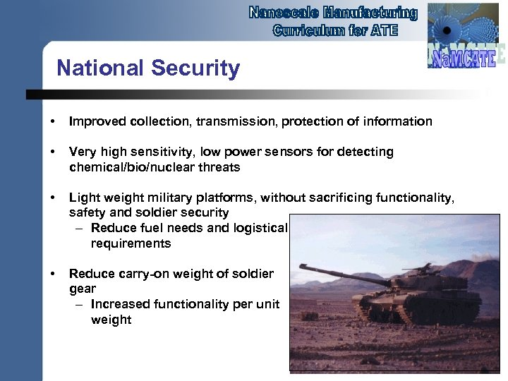 National Security • Improved collection, transmission, protection of information • Very high sensitivity, low
