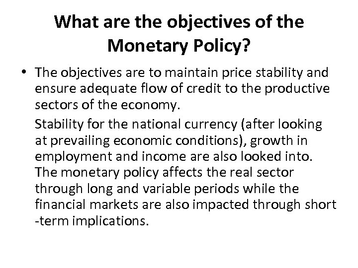 What are the objectives of the Monetary Policy? • The objectives are to maintain