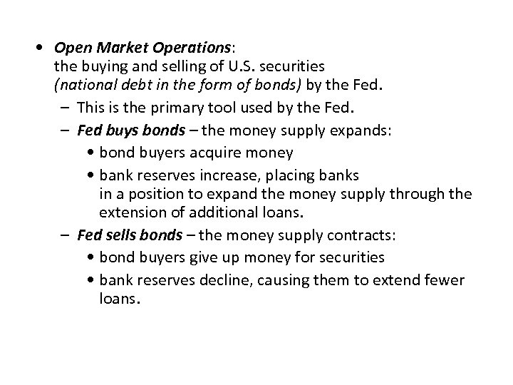 • Open Market Operations: the buying and selling of U. S. securities (national