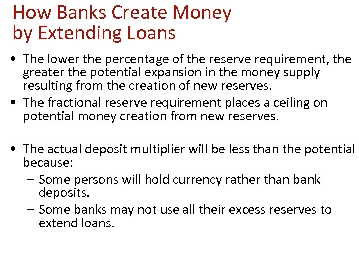 How Banks Create Money by Extending Loans • The lower the percentage of the