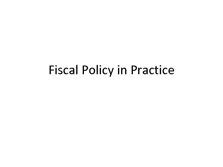 Fiscal Policy in Practice
