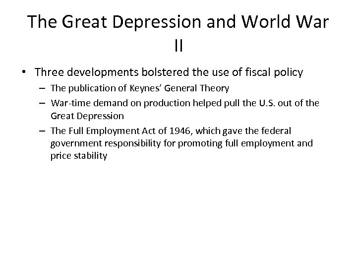 The Great Depression and World War II • Three developments bolstered the use of
