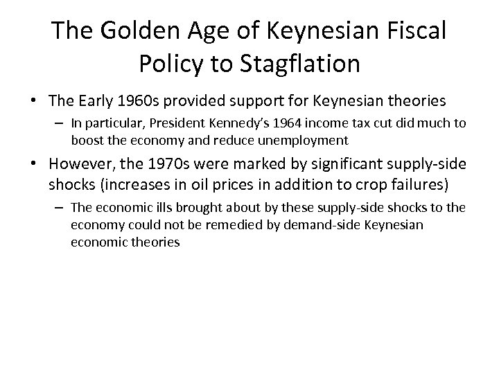 The Golden Age of Keynesian Fiscal Policy to Stagflation • The Early 1960 s