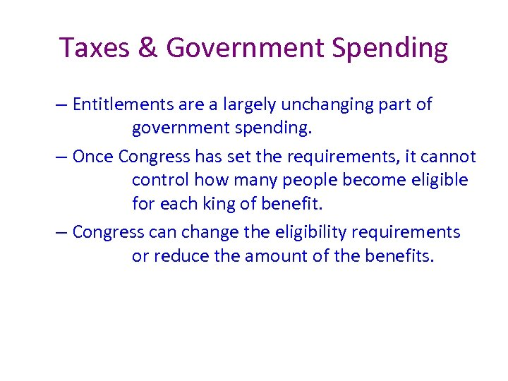 Taxes & Government Spending – Entitlements are a largely unchanging part of government spending.