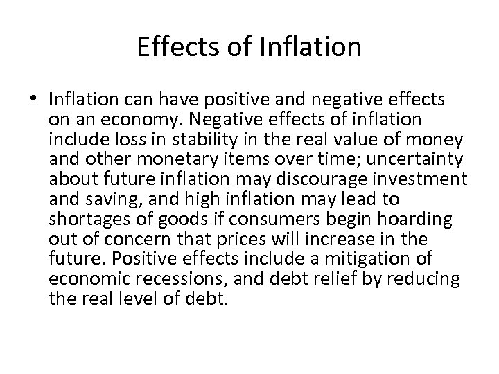 Effects of Inflation • Inflation can have positive and negative effects on an economy.