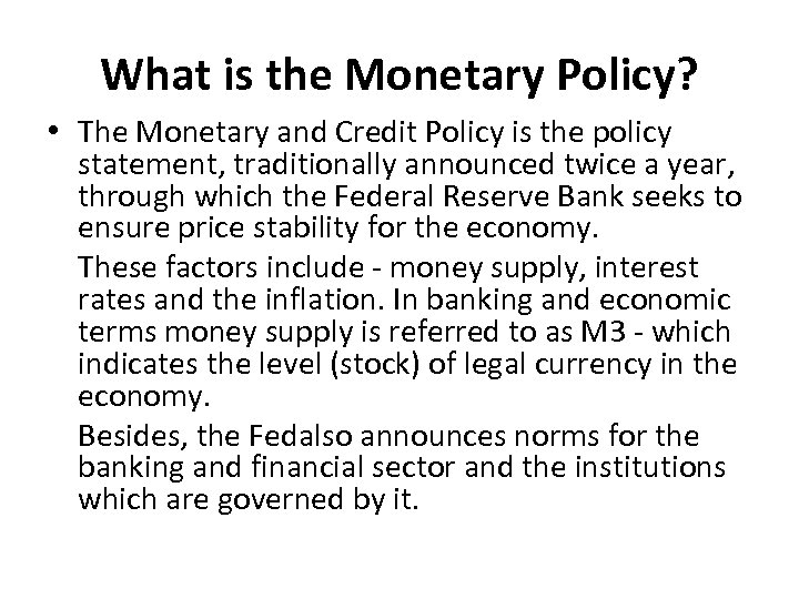 What is the Monetary Policy? • The Monetary and Credit Policy is the policy