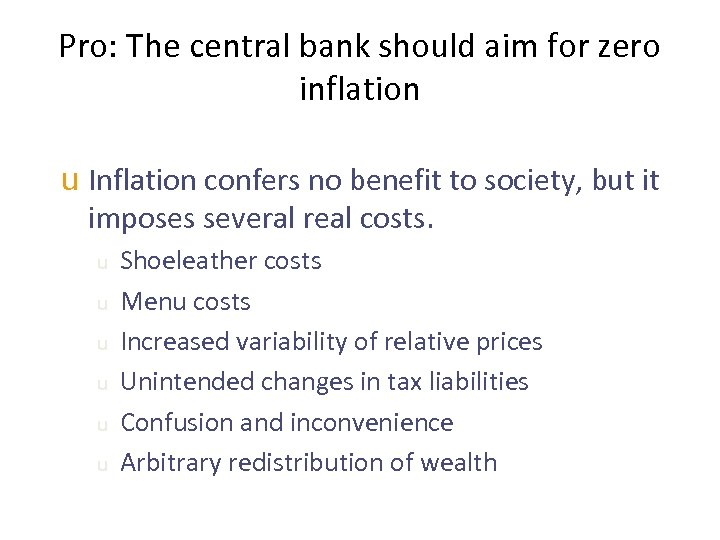Pro: The central bank should aim for zero inflation u Inflation confers no benefit