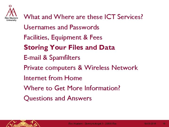 What and Where are these ICT Services? Usernames and Passwords Facilities, Equipment & Fees