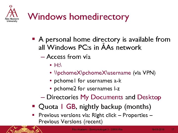 Windows homedirectory § A personal home directory is available from all Windows PC: s