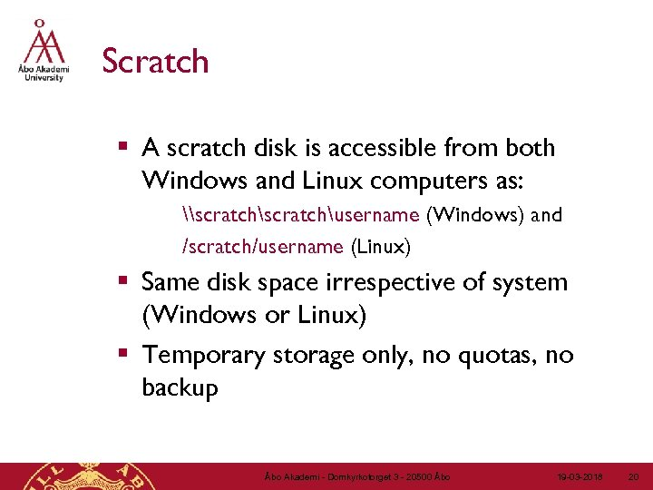 Scratch § A scratch disk is accessible from both Windows and Linux computers as: