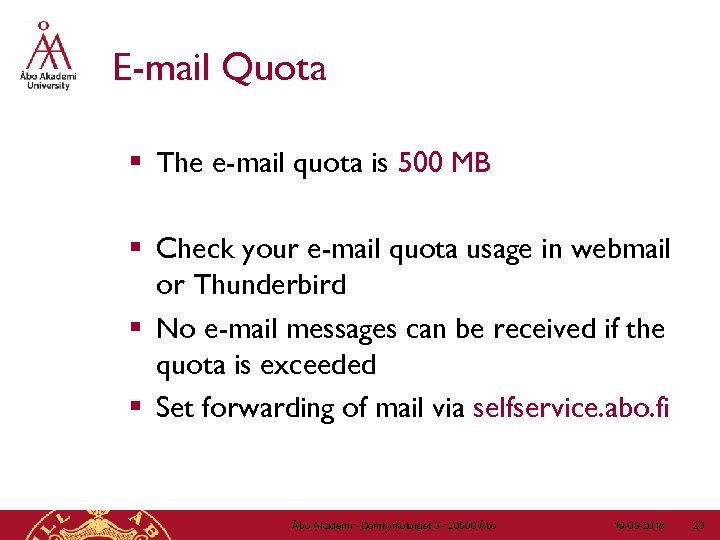 E-mail Quota § The e-mail quota is 500 MB § Check your e-mail quota