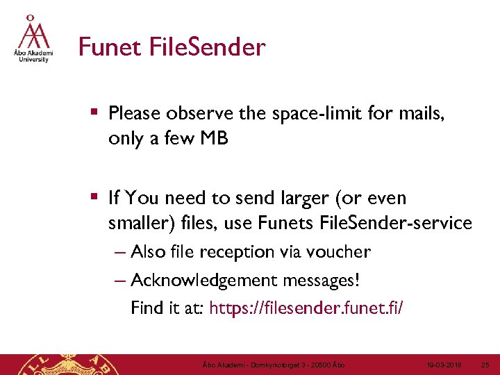 Funet File. Sender § Please observe the space-limit for mails, only a few MB