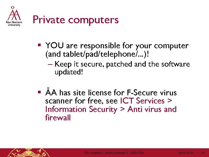 Private computers § YOU are responsible for your computer (and tablet/pad/telephone/. . . )!
