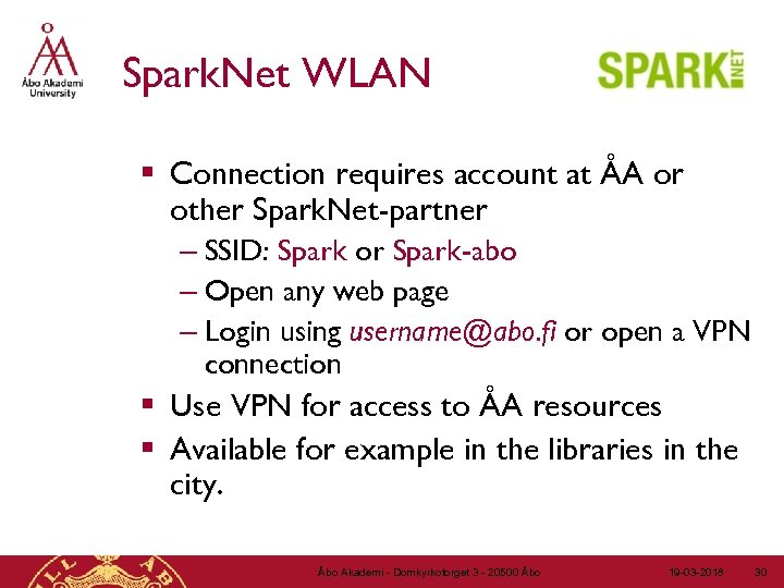 Spark. Net WLAN § Connection requires account at ÅA or other Spark. Net-partner –