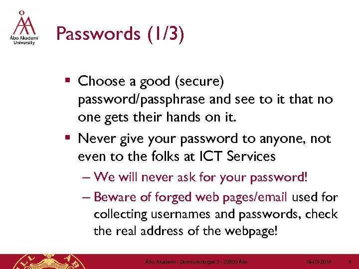 Passwords (1/3) § Choose a good (secure) password/passphrase and see to it that no