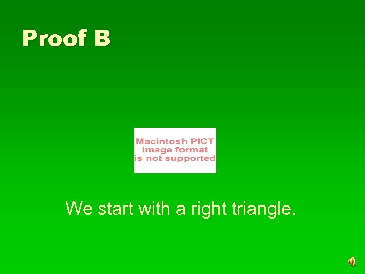 Proof B We start with a right triangle.